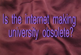 Is the internet making university obsolete?