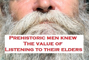 elders do know what's best image : 'prehistoric men knew the value of listening to their elders', image of a white beard